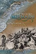 Good-bye to the Mermaids: A Childhood Lost in Hitler's Berlin