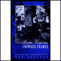 Lone Visions Crowded Frames Essays On Ph