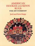 American Hooked & Sewn Rugs Folk Art Underfoot