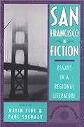San Francisco in Fiction: Essays in a Regional Literature