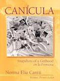 Canicula Snapshots of a Girlhood En La Frontera