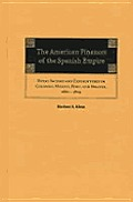 The American Finances of the Spanish Empire: Royal Income and Expenditures in Colonial Mexico, Peru, and Bolivia, 1860-1809