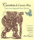 Cuentos de Cuanto Hay: Tales from Spanish New Mexico / Tales of Olden Times
