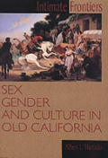 Intimate Frontiers Sex Gender & Culture in Old California