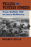 Telling Western Stories: From Buffalo Bill to Larry McMurtry