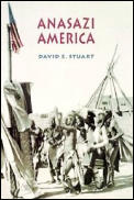 Anasazi America: Seventeen Centuries on the Road from Center Place