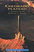 Colorado Plateau A Geologic History Revised