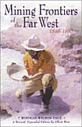 Mining Frontiers Of The Far West 1848 1880