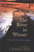 The River in Winter: New and Selected Essays
