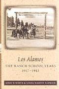 Los Alamos The Ranch School Years 1917 1943