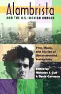 Alambrista and the U.S.-Mexico Border: Film, Music, and Stories of Undocumented Immigrants with CD (Audio) and DVD