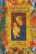 Local Religion in Colonial Mexico