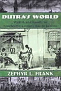 Dutra's World : Wealth and Family in Nineteenth-century Rio De Janeiro (04 Edition)