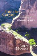 Into The Canyon Seven Years In Navajo Co