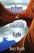 Mary Burritt Christiansen Poetry Series||||Refuge of Whirling Light