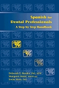 Spanish for Dental Professionals A Step by Step Handbook With CDROM
