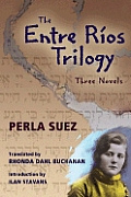 The Entre Rios Trilogy: Three Novels (Jewish Latin America)