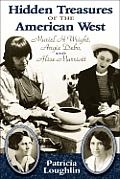 Hidden Treasures of the American West Muriel H Wright Angie Debo & Alice Marriott