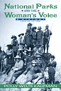 National Parks & the Womans Voice A History