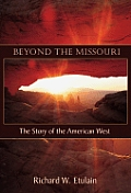 Beyond the Missouri : Story of the American West (06 Edition) Cover