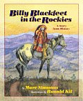 Billy Blackfeet in the Rockies: A Story from History (Children of the West)