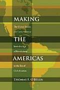 Making the Americas The United States & Latin America from the Age of Revolutions to the Era of Globalization