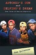 Antonios Gun & Delfinos Dream True Tales of Mexican Migration