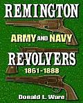 Remington Army and Navy Revolvers, 1861-1888