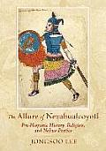 Allure of Nezahualcoyotl Pre Hispanic History Religion & Nahua Poetics