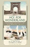 Ho! for Wonderland: Travelers' Accounts of Yellowstone, 1872-1914