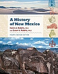 A History Of New Mexico, Fourth Revised Edition by Calvin A. Roberts