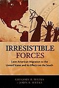 Irresistable Forces: Latin American Migration to the United States and Its Effects on the South