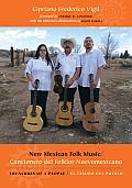 New Mexican Folk Music/Cancionero del Folklor Nuevomexicano: Treasures of a People/El Tesoro del Pueblo [With CD (Audio)]