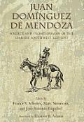 Juan Dominguez de Mendoza: Soldier and Frontiersman of the Spanish Southwest, 1627 1693