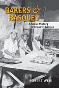 Bakers and Basques: A Social History of Bread in Mexico