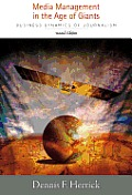Media Management in the Age of Giants: Business Dynamics of Journalism, Second Edition