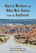 Road to Nowhere and Other New Stories from the Southwest
