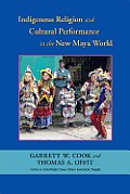 Indigenous Religion & Cultural Performance in the New Maya World