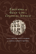 Emotions and Daily Life in Colonial Mexico (Dialogos)