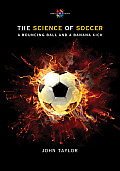 The Science of Soccer: A Bouncing Ball and a Banana Kick