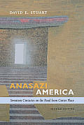 Anasazi America Seventeen Centuries On The Road From Center Place Second Edition