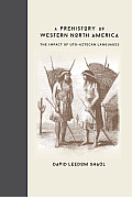 A Prehistory of Western North America: The Impact of Uto-Aztecan Languages