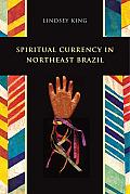 Spiritual Currency in Northeast Brazil