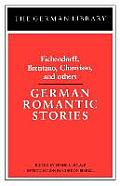 German Romantic Stories: Eichendorff, Brentano, Chamisso, and Others