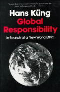 Global Responsibility In Search Of A New World Ethic