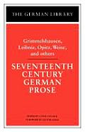 Seventeenth Century German Prose: Grimmelshausen, Leibniz, Opitz, Weise, and Others