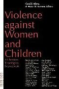 Violence Against Women and Children: A Christian Theological Sourcebook