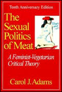 Sexual Politics Of Meat 10th Anniversary