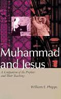 Muhammad & Jesus A Comparison Of The Pro