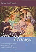 Good Girl Messages How Young Women Were
